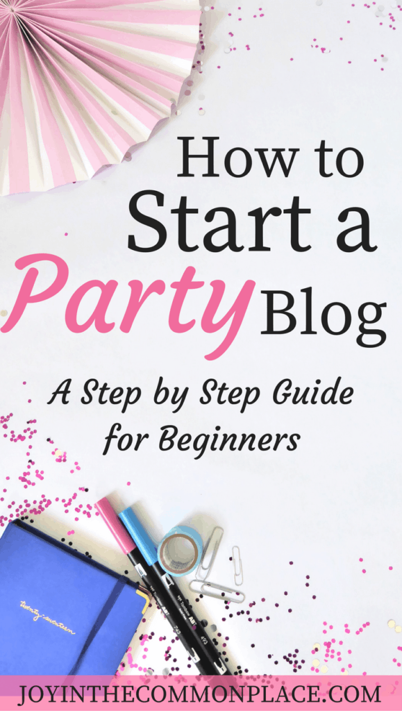 How to Start a Party Blog- A Step by Step Guide!